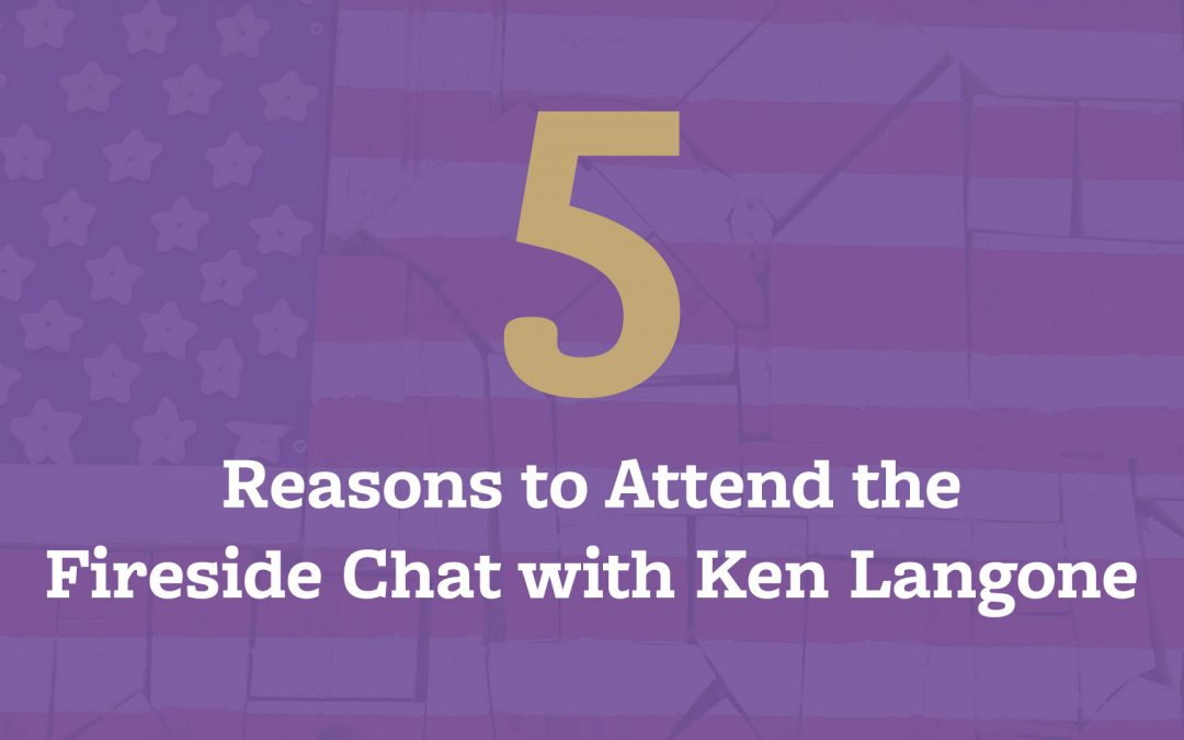 Top 5 Reasons to Attend the Fireside Chat with Ken Langone